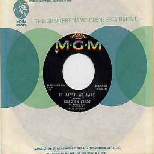 Cabot, Sebastian - It Ain't Me Babe/And Mostly They Sing (with MGM company sleeve, bb) (at the time of release, Sebastian Cabot played Mr. French, the butler on TV's popular series -Family Affair-) - NM9/ - 45 rpm Records