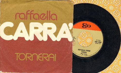 Carra, Raffaella - 53.53.456/Tornerai (ITALIAN Pressing with picture cover, sung in Italian) - EX8/VG7 - 45 rpm Records