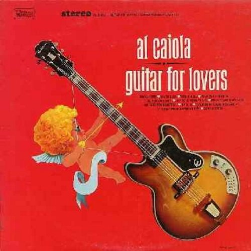 Caiola, Al - Guitar For Lovers: Satin Doll, Do You Love Me?, Everybody Loves Somebody, Love Letters, Lil' Darlin' (Vinyl STEREO LP record) - EX8/VG7 - LP Records