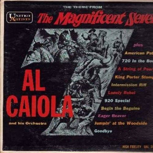 Caiola, Al & His Orchestra - The Magnificent Seven: American Patrol, A String Of Pearls, Lonely Rebel, Jumpin' At The Woodside, King Porter Stomp (vinyl MONO LP record) - EX8/VG6 - LP Records