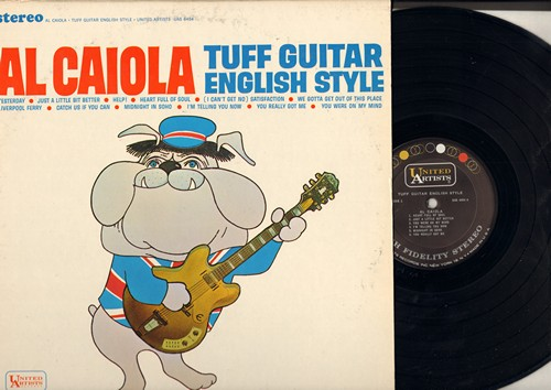 Caiola, Al - Tuff Guitar English Style: Help!, Yetserday, (I Can't Get No) Satisfaction, You Really Got Me, Catch Us If You Can, I'm Telling You Now (Vinyl STEREO LP record) - M10/EX8 - LP Records