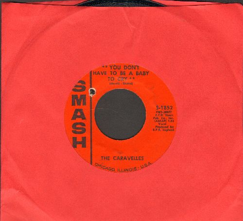 Caravelles - You Don't Have To Be A Baby To Cry/The Last One To Know  - EX8/ - 45 rpm Records