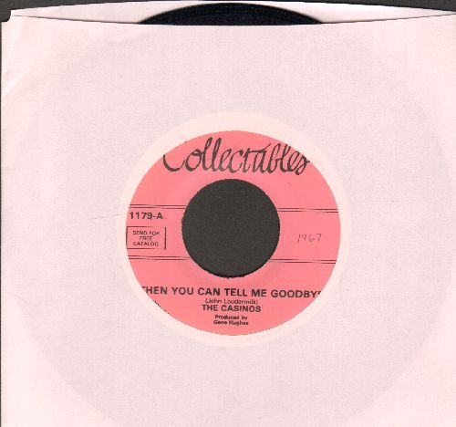 Casinos - Then You Can Tell Me Goodbye/I Still Love You (re-issue) - EX8/ - 45 rpm Records