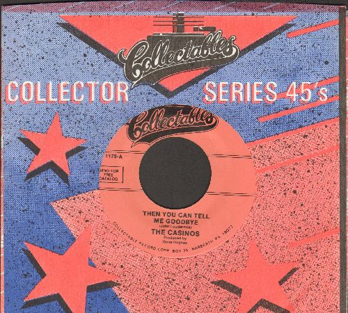 Casinos - Then You Can Tell Me Goodbye/I Still Love You (re-issue, MINT condition with Collectables company sleeve) - M10/ - 45 rpm Records
