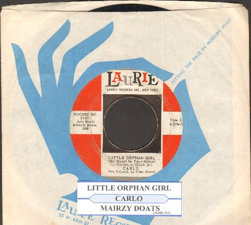 Carlo - Little Orphan Girl (My Heart Is Your Home)/Mairzy Oats (with juke box label and Laurie company sleeve) - VG7/ - 45 rpm Records