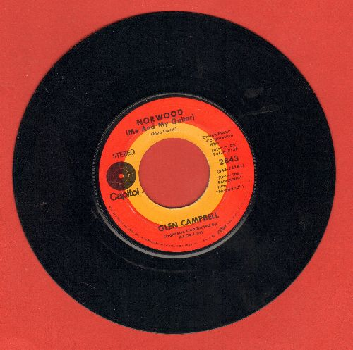 Campbell, Glen - Norwood (Me And My Guitar)/Everything A Man Could Ever Need - EX8/ - 45 rpm Records