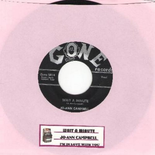 Campbell, Jo Ann - Wait A Minute/(It's True) I'm In Love With You (with juke box label) - EX8/ - 45 rpm Records