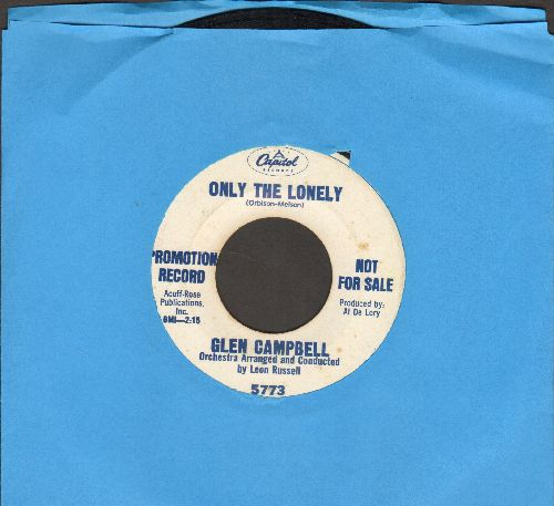 Campbell, Glen - Only The Lonely/Burning Bridges (DJ advance pressing)  - EX8/ - 45 rpm Records