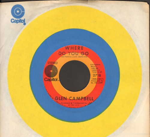 Campbell, Glen - Where Do You Go/Honey Come Back (with Capitol company sleeve) - NM9/ - 45 rpm Records