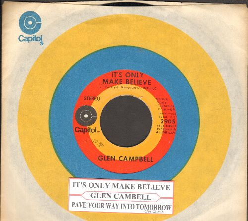 Campbell, Glen - It's Only Make Believe/Pave Your Way Into Tomorrow (with juke box label and Capitol company sleeve) - EX8/ - 45 rpm Records