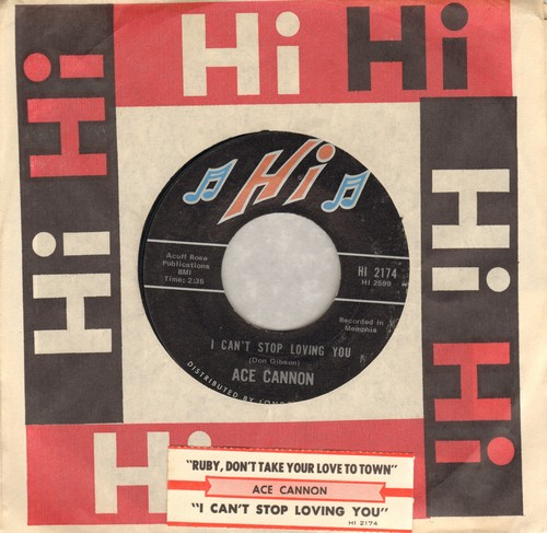 Cannon, Ace - I Can't Stop Loving You/Ruby, Don't Take Your Love To Town (with Hi company sleeve and juke box label) - NM9/ - 45 rpm Records