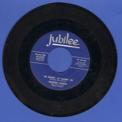 Cannon, Maureen - Oh Johnny, Oh Johnny, Oh/Mama - Come Save Your Child - EX8/ - 45 rpm Records