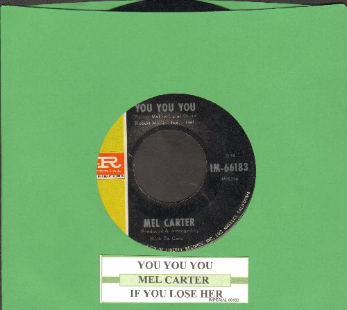 Carter, Mel - You You You/If You Lose Her (with juke box label) - EX8/ - 45 rpm Records