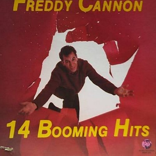 Cannon, Freddy - Freddy Cannon - 14 Booming Hits: Palisades Park, Tallahassee Lassie, Transistor Sister, Action, Beechwood City, If You Were A Rock 'N' Roll Record (1982 re-issue of vintage recordings, SEALED, never opened!) - NM9/EX8 - LP Records