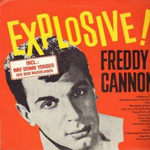 Cannon, Freddy - Explosive!: Tallahassee Lassie, Transistor Sister, Palisades Park, Action, Happy Shades Of Blue, Way Down Yonder In New Orleans (1980 German Pressing, original vintage recordings) - M10/NM9 - LP Records