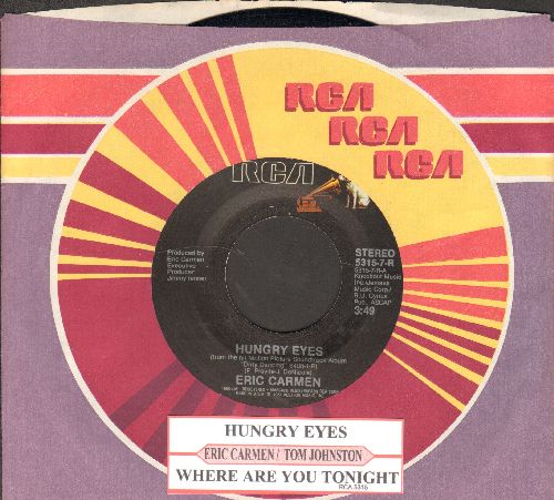 Carmen, Eric - Hungry Eyes/Where Are You Tonight (by Tom Johnston on flip-side, both songs featured in film -Dirty Dancing-) (with juke box label and RCA company sleeve) - NM9/ - 45 rpm Records