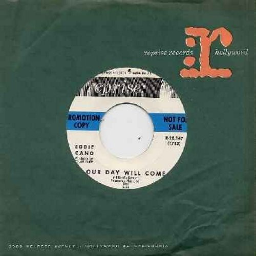 Cano, Eddie - Our Day Will Come/Days Of Wine And Roses (DJ advance copy with Reprise company sleeve) - NM9/ - 45 rpm Records