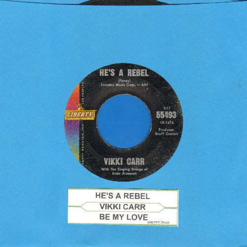 Carr, Vikki - He's A Rebel/Be My Love (with juke box label) - VG6/ - 45 rpm Records