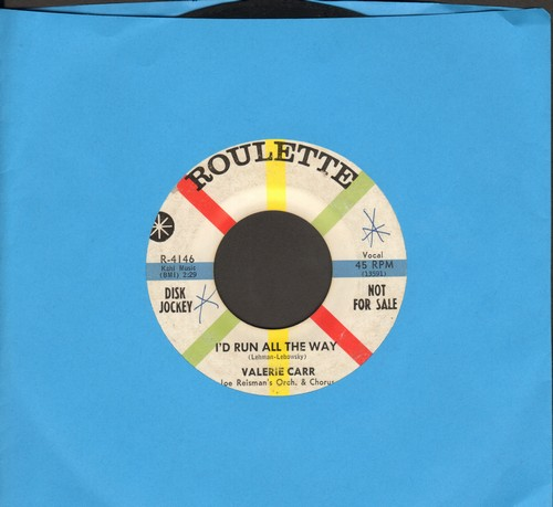 Carr, Valerie - I'd Run All The Way/Darling You Make It So (DJ advance pressing) - VG7/ - 45 rpm Records