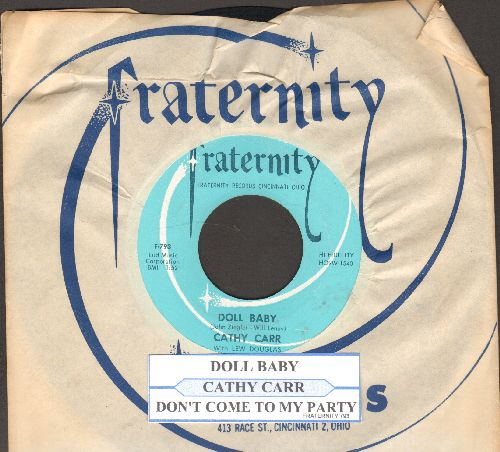 Carr, Cathy - Doll Baby/Don't Come To My Party (with juke box label and Fraternity company sleeve) - NM9/ - 45 rpm Records
