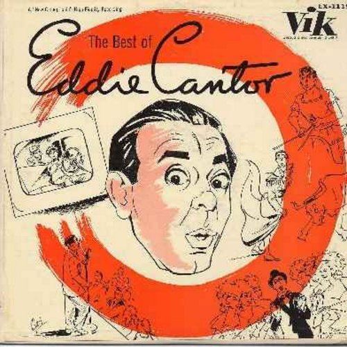 Cantor, Eddie - The Best Of Eddie Cantor: Makin' Whoopee, Ballin' The Jack, Yes Sir That's My Baby, If You Knew Susie (Like I Know Susie), Baby Face, Ma (He's Making Eyes At Me), Ain't She Sweet (Vinyl LP record) - EX8/EX8 - LP Records