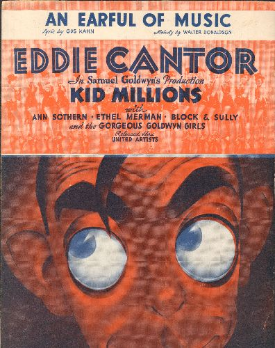 Cantor, Eddie - An Earful Of Music -Vintage 1933 SHEET MUSIC for the Eddie Cantor song featured in MGM Film -Kid Millions- (Unique Cover Portrait of the legendary Cantor!) - NM9/ - Sheet Music