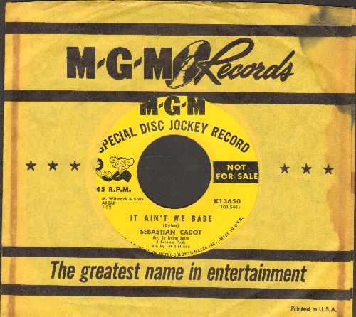 Cabot, Sebastian - It Ain't Me Babe/And Mostly They Sing (DJ advance pressing with MGM company sleeve) (at the time of release, Sebastian Cabot played Mr. French, the butler on TV's popular series -Family Affair-) - EX8/ - 45 rpm Records