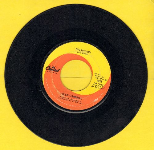 Campbell, Glen - Galveston/How Come Every Time I Itch I Wind Up Scratchin' Uou - VG7/ - 45 rpm Records