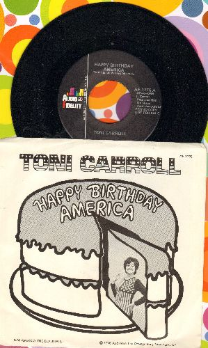 Carroll, Toni - Happy Birthday America/America The Beautiful (PROMO Pressing with picture sleeve) - NM9/NM9 - 45 rpm Records