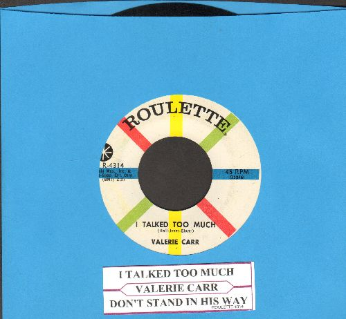 Carr, Valerie - I Taleked Too Much (FANTASTIC Novelty-Answer to -You Talk Too Much-)/Don't Stand In His Way (NICE condition with juke box label) - NM9/ - 45 rpm Records