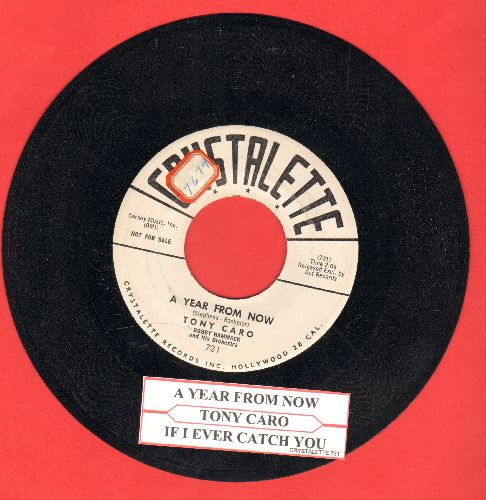 Caro, Tony - A Year From Now/If I Ever Catch You (DJ advance pressing with juke box label)(sol) - EX8/ - 45 rpm Records