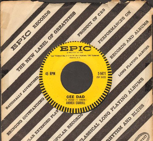 Carroll, Andrea - Gee Dad/The Charm On My Arm (with vintage Epic company sleeve) - EX8/ - 45 rpm Records