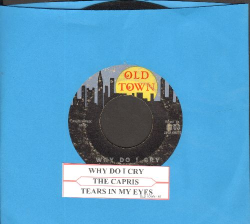 Capris - Why Do I Cry/Tears In My Eyes - VG7/ - 45 rpm Records
