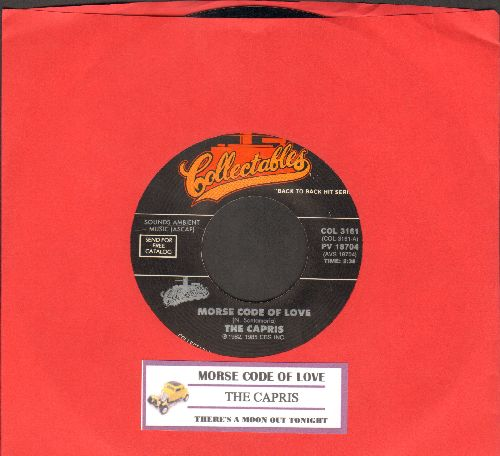 Capris - Morse Code Of Love/There's A Moon Out Tonight (double-hit re-issue with juke box label) - NM9/ - 45 rpm Records