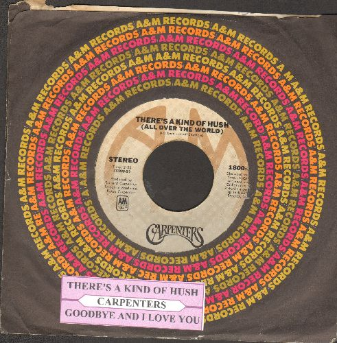 Carpenters - There's A Kind Of Hush (All Over The World)/Goodbye And I Love You (with A&M company sleeve and juke box label) - VG7/ - 45 rpm Records