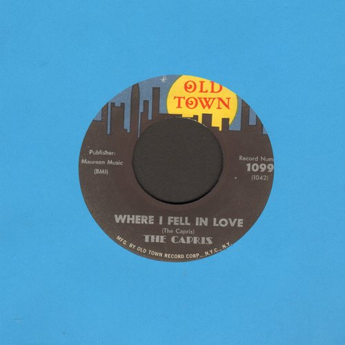 Capris - Where I Fell In Love/Some People Think - NM9/ - 45 rpm Records