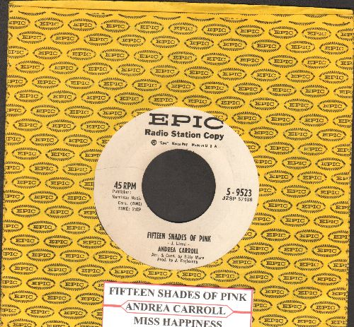 Carroll, Andrea - Fifteen Shades Of Pink/Miss Happiness (DJ advance pressing with vintage Epic company sleeve and juke box label) - EX8/ - 45 rpm Records