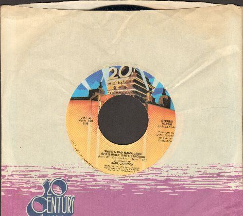 Carlton, Carl - She's A Bad Mama Jama (She's Built, She's Stacked)/This Feeling's Rated X-Tra (with 20th Century company sleeve) - VG7/ - 45 rpm Records