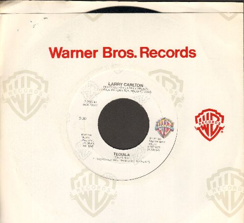 Carlton, Larry - Tequila (Mellow Jazz version of the Instrumental Surf Classic)/L.A., N.Y. (with Warner Brothers company sleeve) - NM9/ - 45 rpm Records