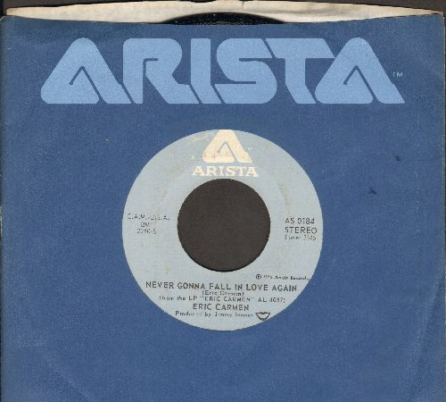 Carmen, Eric - Never Gonna Fall In Love Again/No Hard Feelings (with Arista company sleeve) - NM9/ - 45 rpm Records