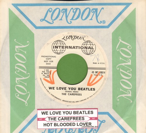 Carefrees - We Love You Beatles/Hot Blooded Lover (DJ advance pressing with vintage London company sleeve and juke box label) - NM9/ - 45 rpm Records