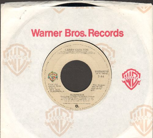 Carlton, Larry - Sleep Walk (VERY NICE Jazz version of the Santo & Johnny Classic!)/Frenchman's Flat (with Warner Brothers company sleeve) - NM9/ - 45 rpm Records