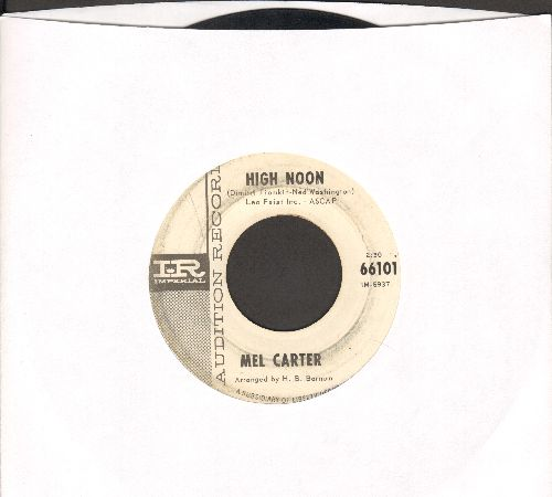 Carter, Mel - High Noon/I Just Can't Imagine (DJ advance pressing) - VG7/ - 45 rpm Records