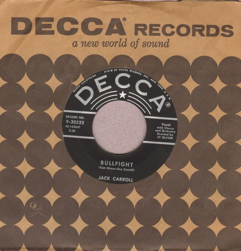 Carroll, Jack - Bullfight/One Blade Grass (with Decca company sleeve) - NM9/ - 45 rpm Records