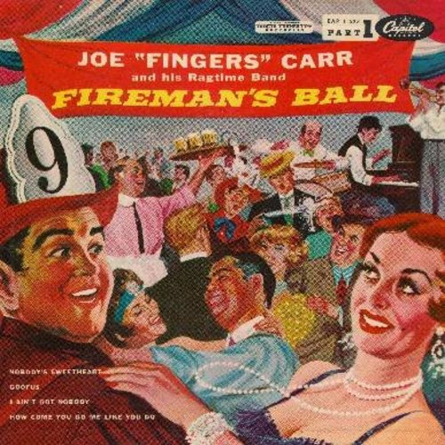 Carr, Joe Fingers - Fireman's Ball: Nobody's Sweetheart/Goofus/I Ain't Got Nobody/How Come You Do Me Like You Do (Vinyl EP record with picture cover) - EX8/EX8 - 45 rpm Records