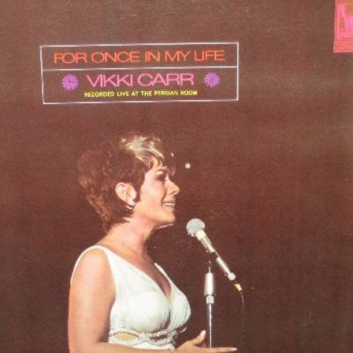 Carr, Vikki - For Once In My Life - Recorded LIVE at the Persian Room: It Must Be Him, Can't Take My Eyes Off You, With Pen In Hand, Carnival (Vinyl STEREO LP record, gate-fold cover first issue) - EX8/EX8 - LP Records