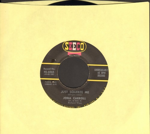 Carroll, Jona - Just Sqeeze Me/I Am In Love - NM9/ - 45 rpm Records