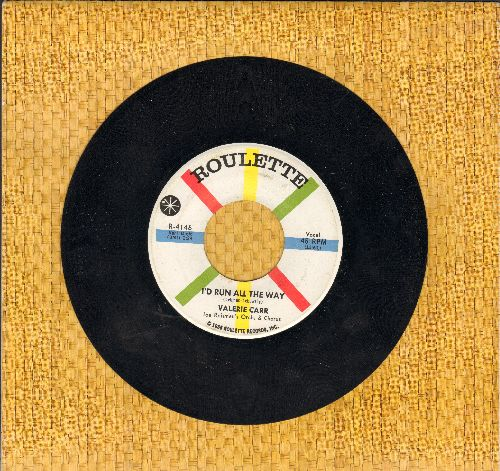 Carr, Valerie - I'd Run All The Way/Darling You Make It So - EX8/ - 45 rpm Records