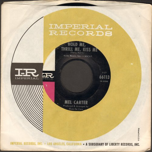 Carter, Mel - Hold Me, Thrill Me, Kiss Me/A Sweet Little Girl (with Imperial company sleeve)  - EX8/ - 45 rpm Records