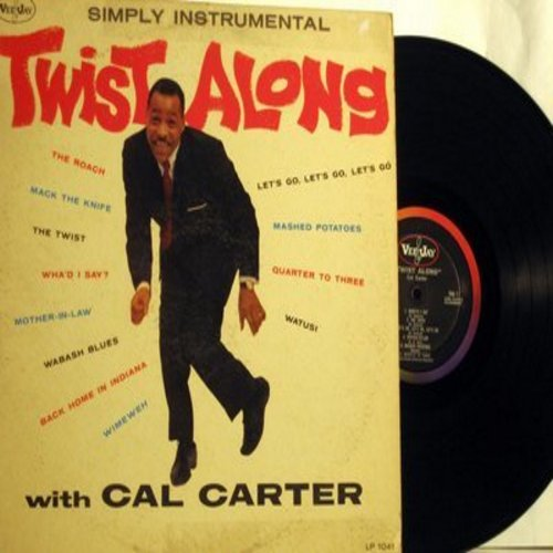 Carter, Cal - Twist Along with Cal Carter - Simply Instrumental: The Roach, Mack The Knife, The Twist, What's I Say?, Mother-In-Law, Mashed Potatoes, Watusi, Quarter To Three (vinyl LP record) - NM9/VG7 - LP Records
